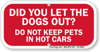 Do Not Keep Pets In Hot Cars Sign