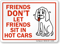 Don't Let Friends Sit In Hot Cars Sign