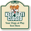 Keep Gate Closed Custom Signature Sign