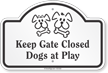 Keep Gate Closed Dogs At Play Dome Top Sign