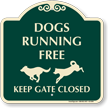 Keep Gate Closed Dogs Running Free Sign