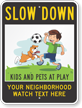 Kids-And-Pets-At-Play-Add-Your-Text-Here-Custom-Slow-Down-Sign