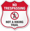 Not A Hiking Trail No Trespassing Shield Sign