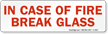 In Case Of Fire Break Glass Label