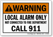 Local Alarm Only Call 911 Sign